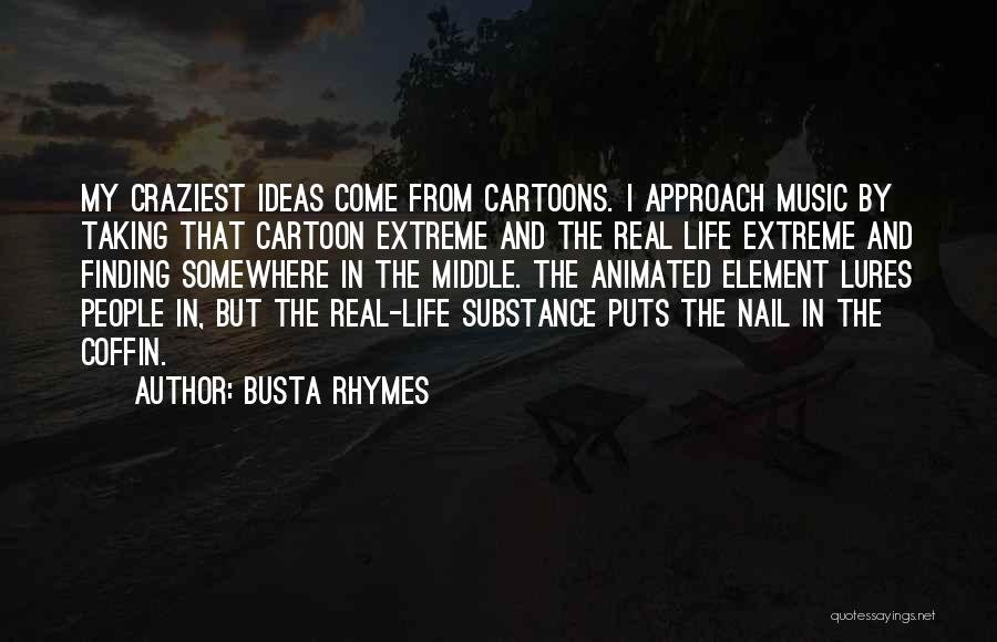 Most Craziest Quotes By Busta Rhymes