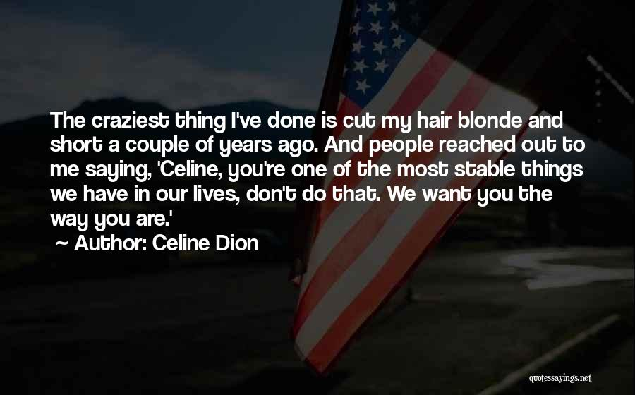 Most Craziest Quotes By Celine Dion