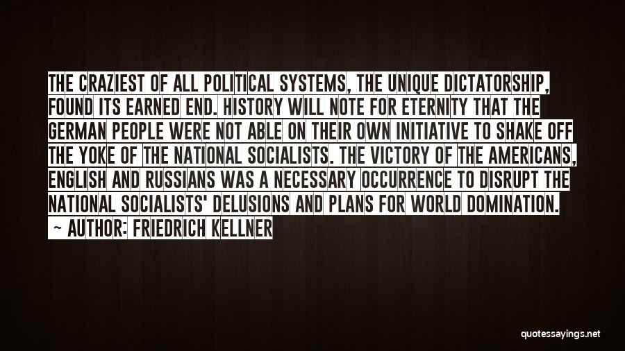 Most Craziest Quotes By Friedrich Kellner