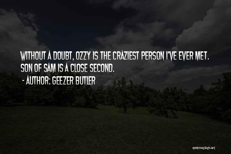 Most Craziest Quotes By Geezer Butler