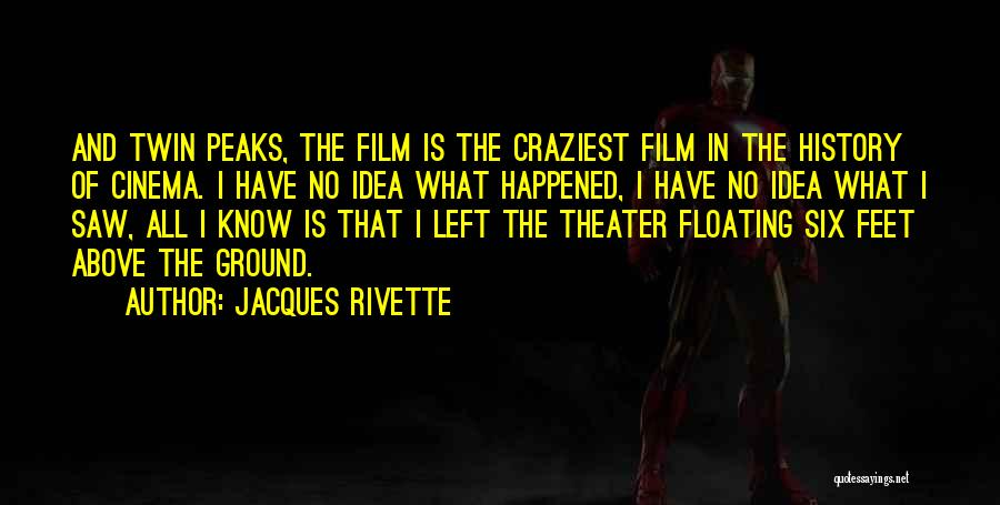 Most Craziest Quotes By Jacques Rivette