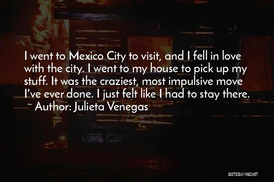 Most Craziest Quotes By Julieta Venegas