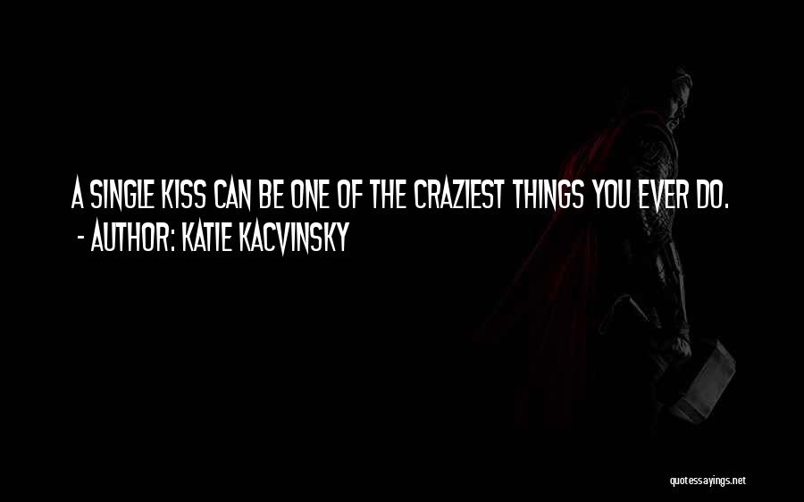 Most Craziest Quotes By Katie Kacvinsky
