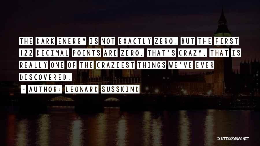 Most Craziest Quotes By Leonard Susskind