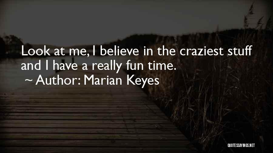 Most Craziest Quotes By Marian Keyes