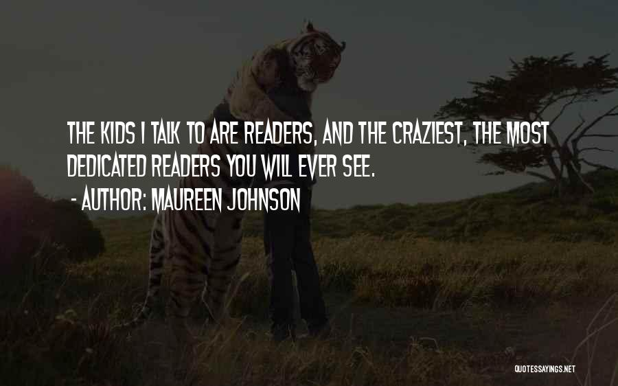 Most Craziest Quotes By Maureen Johnson