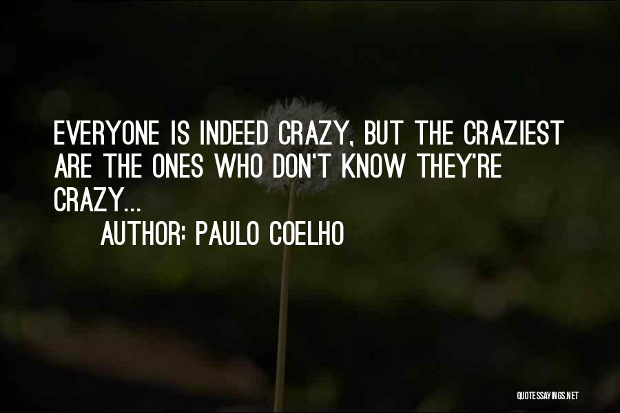 Most Craziest Quotes By Paulo Coelho