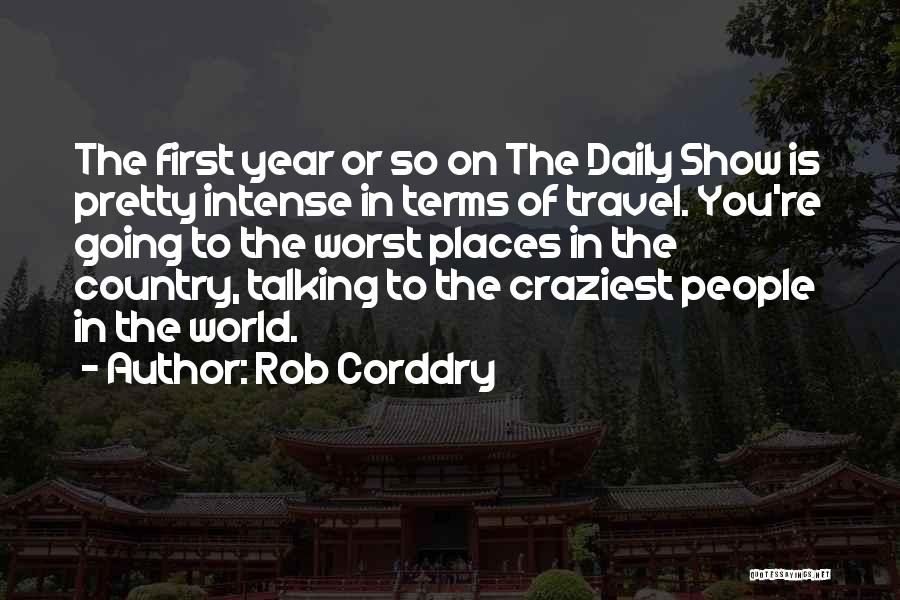 Most Craziest Quotes By Rob Corddry