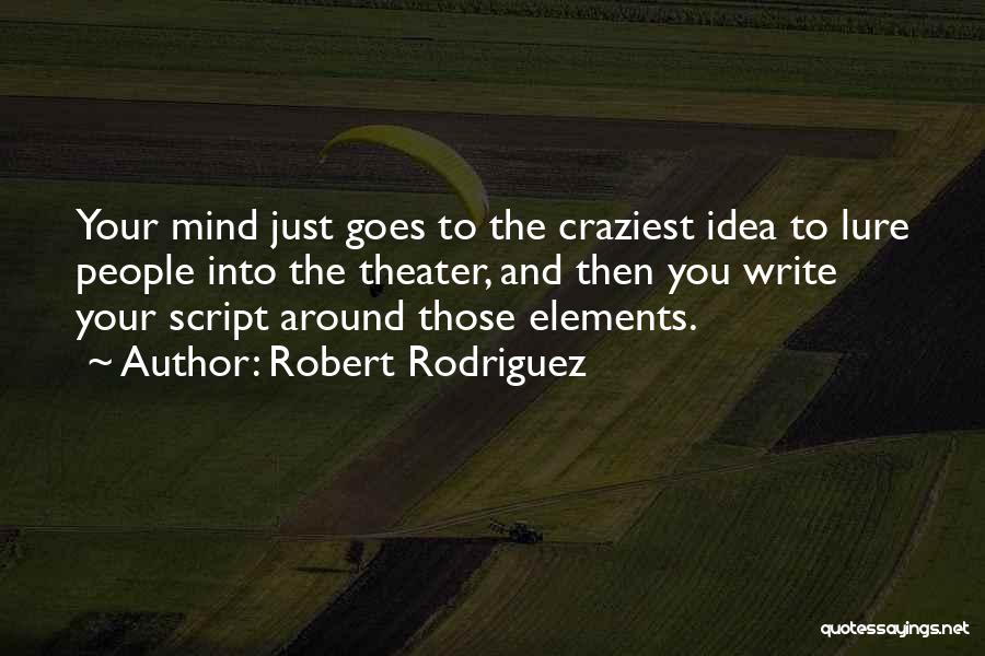 Most Craziest Quotes By Robert Rodriguez