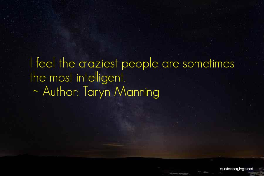 Most Craziest Quotes By Taryn Manning