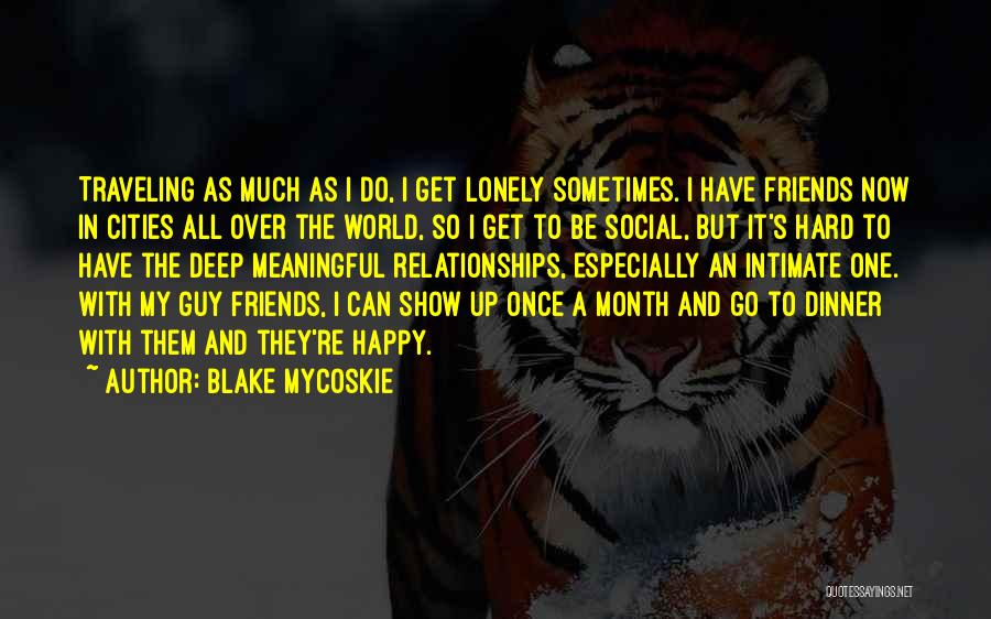 Most Deep And Meaningful Quotes By Blake Mycoskie