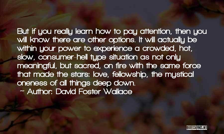 Most Deep And Meaningful Quotes By David Foster Wallace