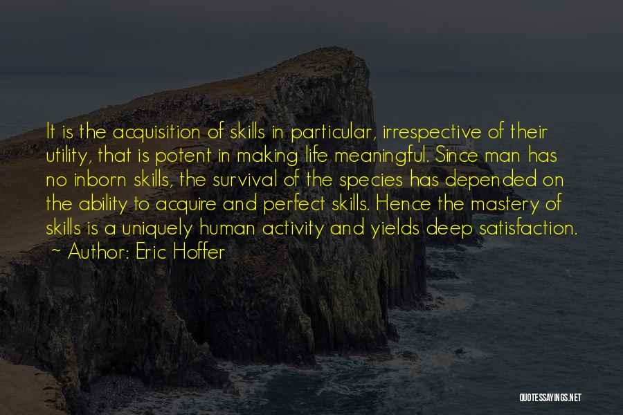 Most Deep And Meaningful Quotes By Eric Hoffer