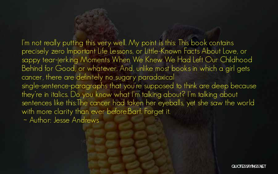 Most Deep And Meaningful Quotes By Jesse Andrews