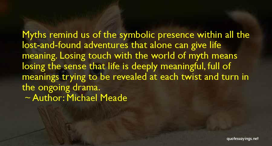 Most Deep And Meaningful Quotes By Michael Meade