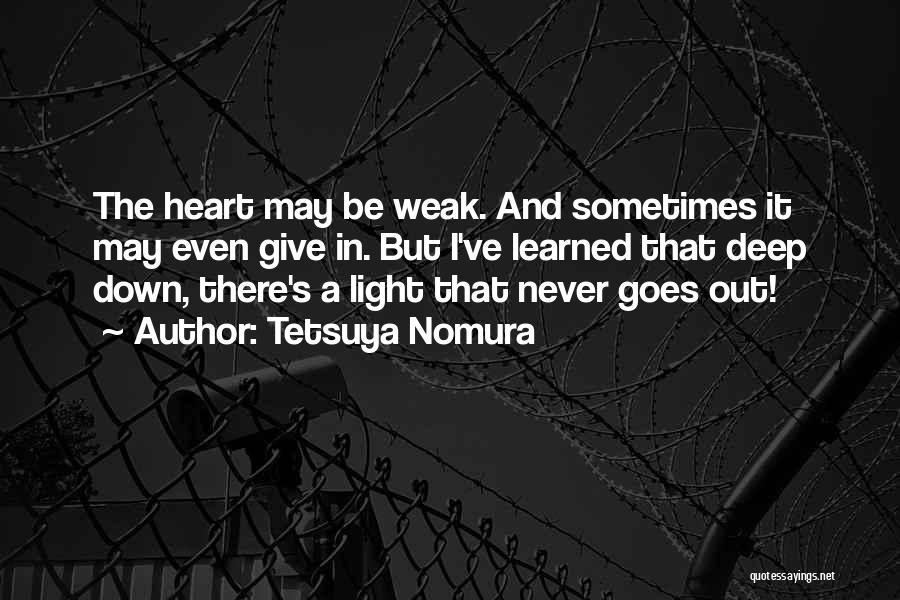 Most Deep And Meaningful Quotes By Tetsuya Nomura