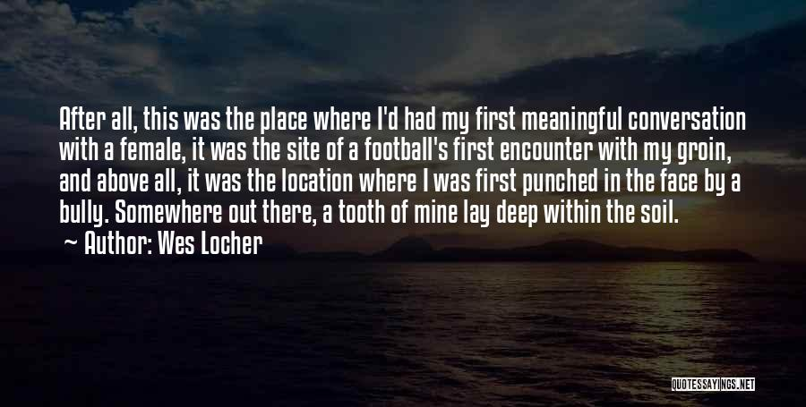 Most Deep And Meaningful Quotes By Wes Locher