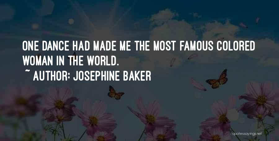Most Famous Dance Quotes By Josephine Baker