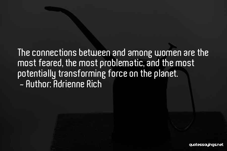 Most Feared Quotes By Adrienne Rich