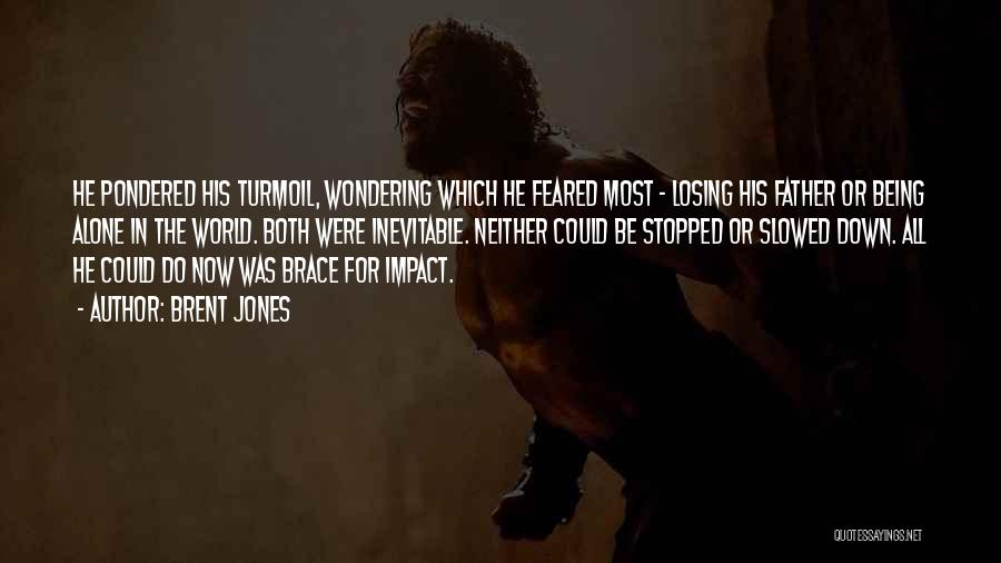 Most Feared Quotes By Brent Jones