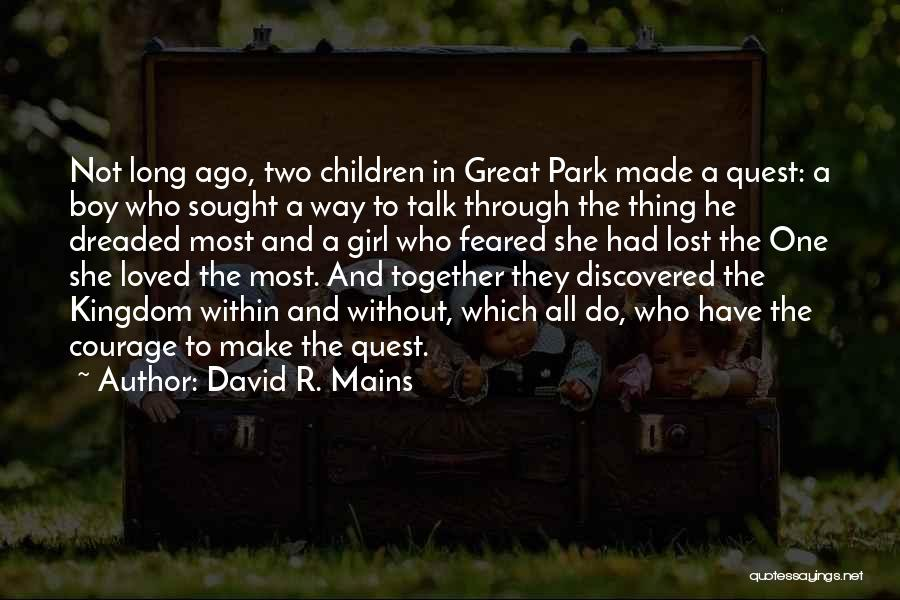 Most Feared Quotes By David R. Mains
