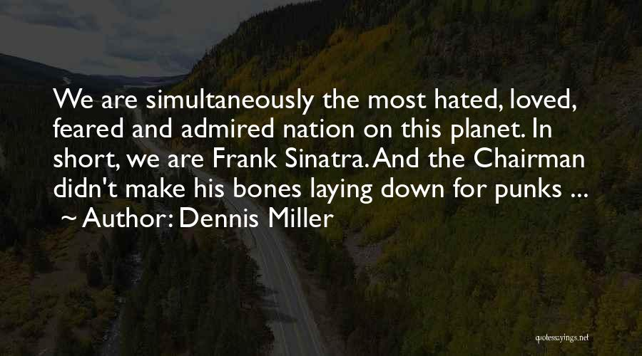 Most Feared Quotes By Dennis Miller