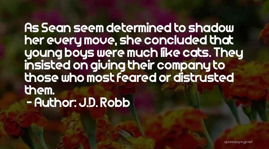Most Feared Quotes By J.D. Robb