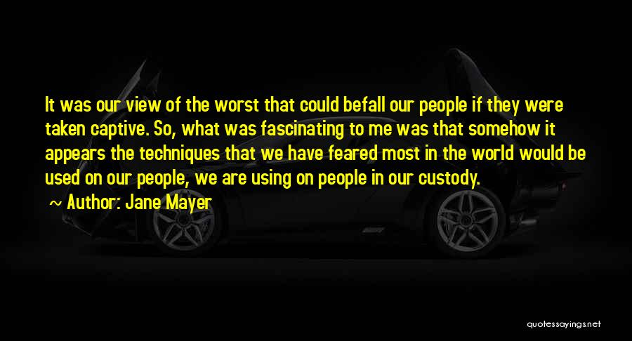 Most Feared Quotes By Jane Mayer