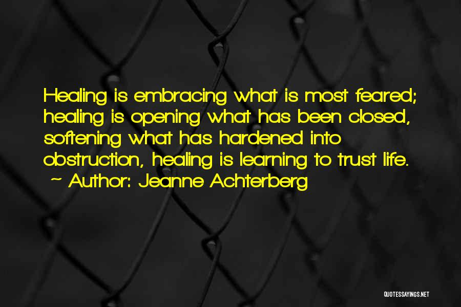 Most Feared Quotes By Jeanne Achterberg