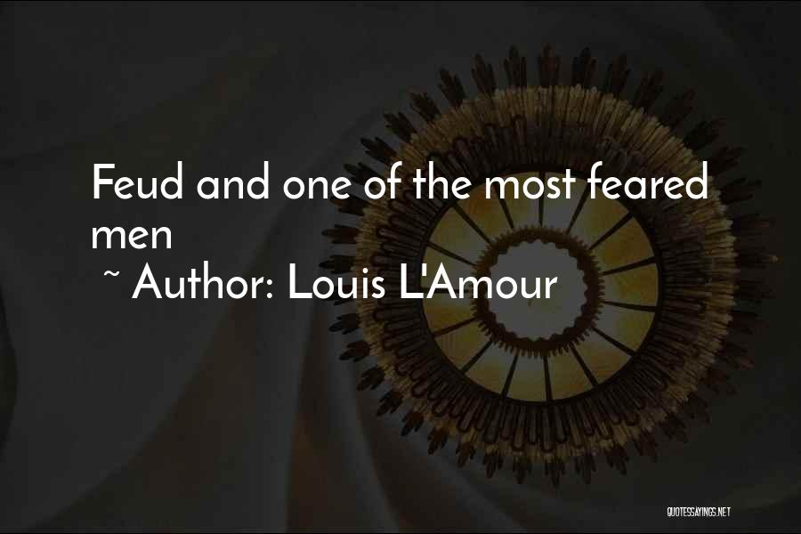 Most Feared Quotes By Louis L'Amour