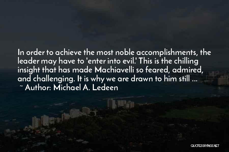 Most Feared Quotes By Michael A. Ledeen