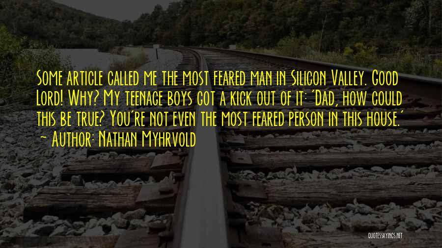 Most Feared Quotes By Nathan Myhrvold