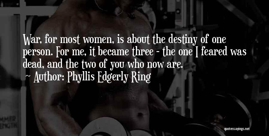 Most Feared Quotes By Phyllis Edgerly Ring