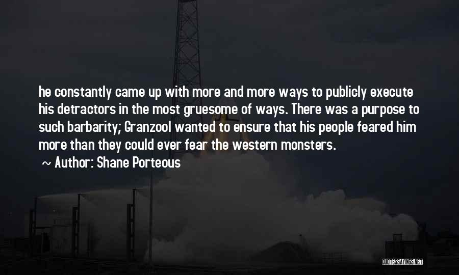 Most Feared Quotes By Shane Porteous