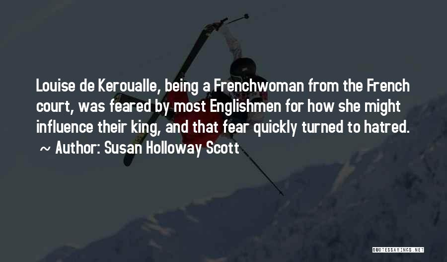 Most Feared Quotes By Susan Holloway Scott