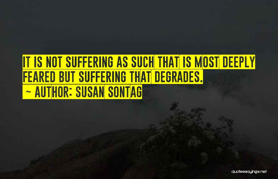 Most Feared Quotes By Susan Sontag