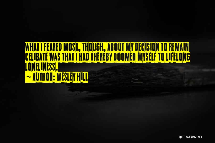 Most Feared Quotes By Wesley Hill
