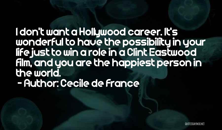 Most Happiest Person In The World Quotes By Cecile De France