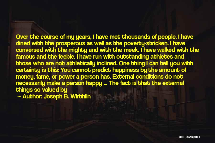 Most Happiest Person In The World Quotes By Joseph B. Wirthlin
