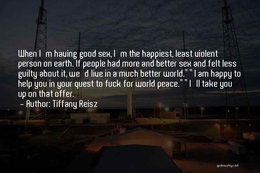 Most Happiest Person In The World Quotes By Tiffany Reisz