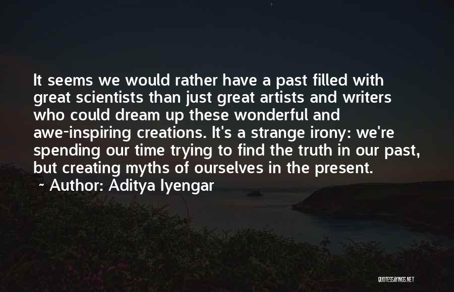 Most Inspiring Dream Quotes By Aditya Iyengar