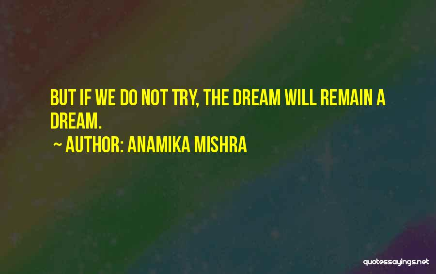 Most Inspiring Dream Quotes By Anamika Mishra