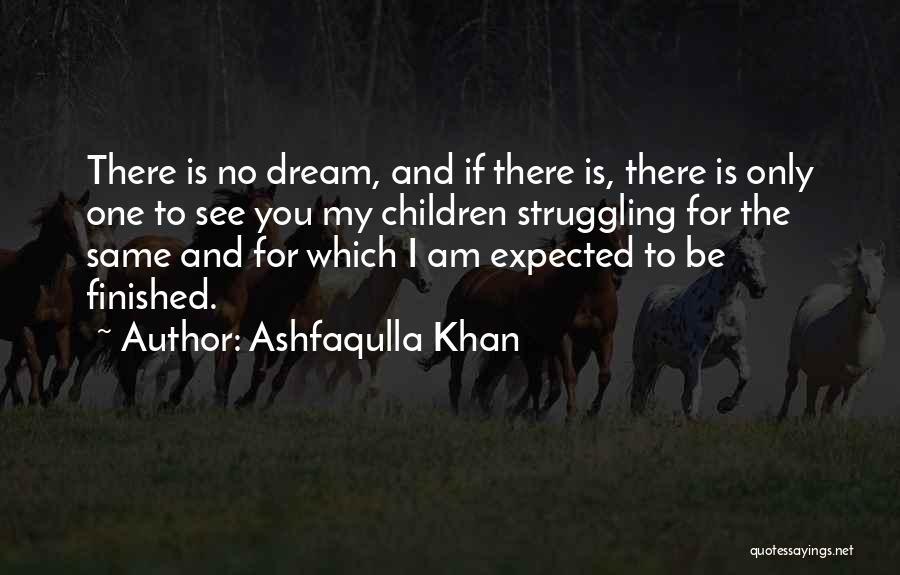 Most Inspiring Dream Quotes By Ashfaqulla Khan