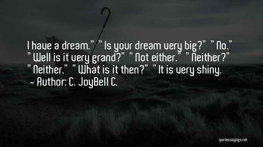 Most Inspiring Dream Quotes By C. JoyBell C.