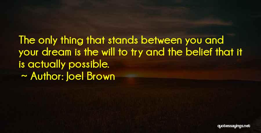 Most Inspiring Dream Quotes By Joel Brown