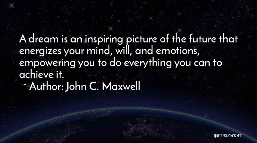 Most Inspiring Dream Quotes By John C. Maxwell