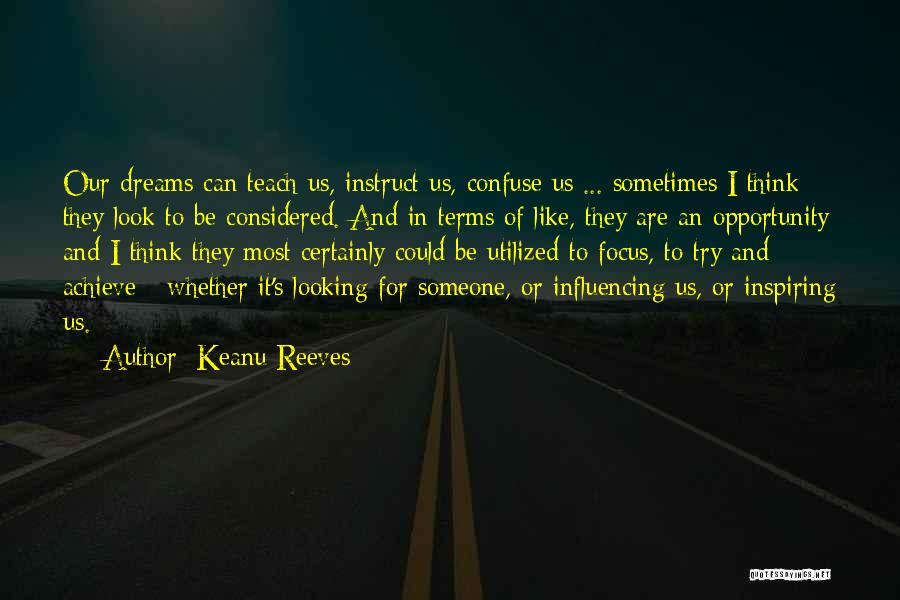 Most Inspiring Dream Quotes By Keanu Reeves