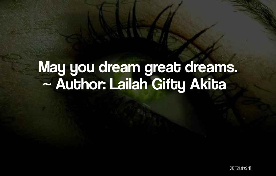 Most Inspiring Dream Quotes By Lailah Gifty Akita