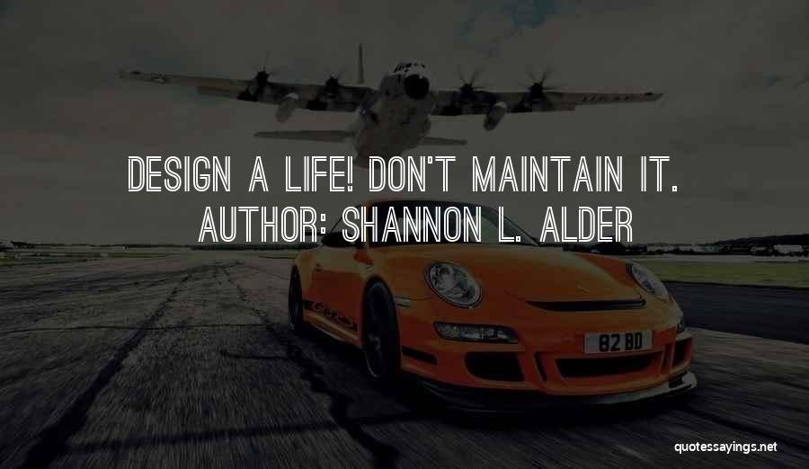 Most Inspiring Dream Quotes By Shannon L. Alder