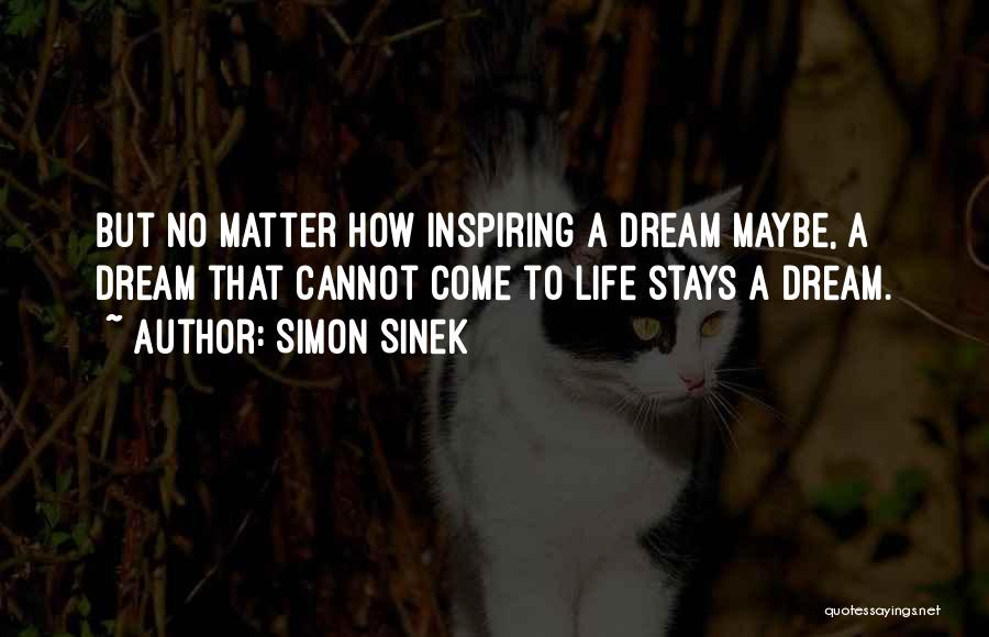 Most Inspiring Dream Quotes By Simon Sinek